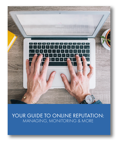 Your Guide to Online Reputation: Managing, Monitoring & More